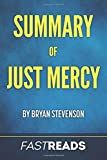 Summary of Just Mercy: by Bryan Stevenson | Includes Key Takeaways & Analysis