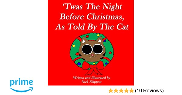 twas the night before christmas as told by the cat nick filippou 9781979390279 amazoncom books - Twas The Night Before Christmas Poem Funny