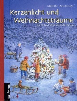 Kerzenlicht und Weihnachtsträume: Mit 24 Geschichten durch den Advent