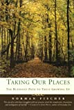 Taking Our Places, Norman Fischer, 0060587199