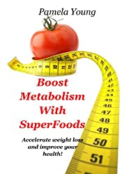 Boost Metabolism With Superfoods