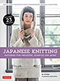 #10: Japanese Knitting: Patterns for Sweaters, Scarves and More: Knits and crochets for experienced needle crafters