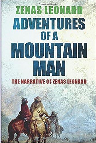 Adventures of a Mountain Man: The Narrative of Zenas Leonard