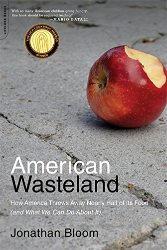 american-wasteland-how-america-throws-away-nearly-half-of-its-food-and-what-we-can-do-about-it