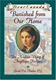 By Dear Canada Dear Canada: Banished From Our Home: The Acadian Diary of Angelique Richard, Grande-pre, Acadia, 175 [Hardcover]