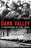 The Dark Valley: A Panorama of the 1930s by Dr Piers Brendon (2000-04-27)