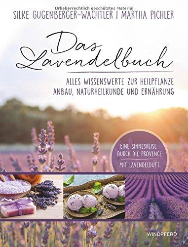 das-lavendelbuch-alles-wissenswerte-zur-heilpflanze-anbau-naturheilkunde-und-ernhrung