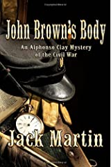 John Brown's Body: An Alphonso Clay Mystery of the Civil War Paperback