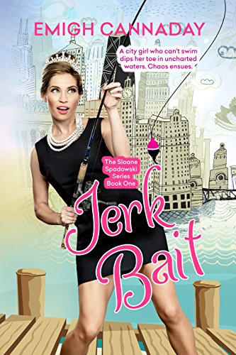 Jerk Bait (The Sloane Spadowski Series Book 1) by [Cannaday, Emigh]