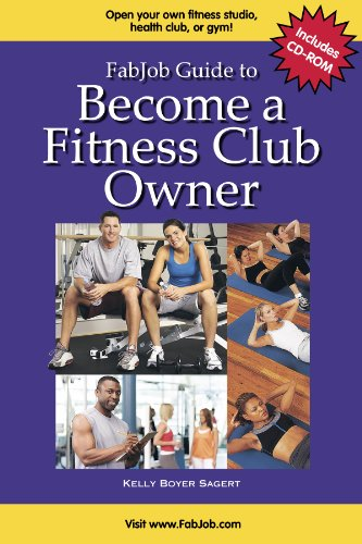 FabJob Guide to Become a Fitness Club Owner (With CD-ROM) (FabJob Guides)