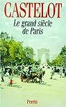 Le grand siècle de Paris par Castelot