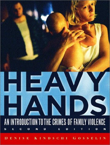 Heavy Hands: An Introduction to the Crimes of Family Violence (2nd Edition) (Prentice Hall's Contemporary Justice Series