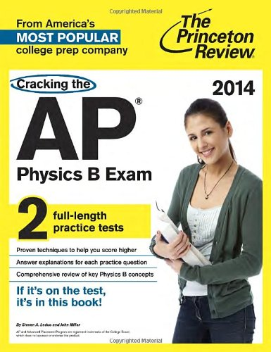 Cracking the AP Physics B Exam, 2014 Edition (College Test Preparation)