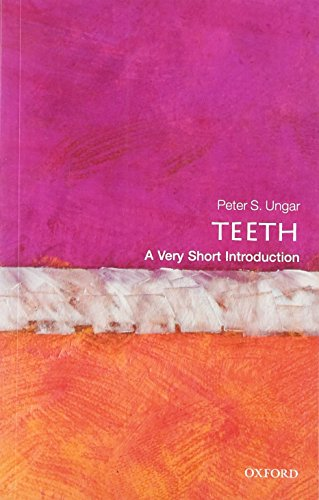 Teeth: A Very Short Introduction (Very Short Introductions) ()