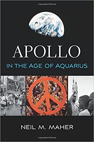 Apollo in the Age of Aquarius: Neil M  Maher: 9780674971998: Amazon