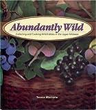 Abundantly Wild, Teresa Marrone, 1591930340