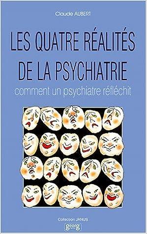 En ligne téléchargement gratuit Les quatre réalités de la psychiatrie: Comment un psychiatre réfléchit pdf