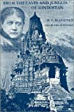 From the Caves and Jungles of Hindustan, H. P. Blavatsky, 0835602397