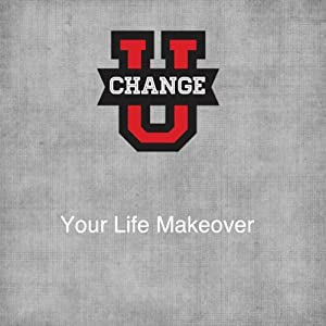 Change U: Your Life Makeover Speech