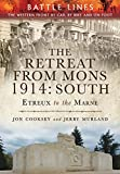 The Retreat from Mons 1914: South: The Western Front by Car, by Bike and on Foot (Battle Lines)