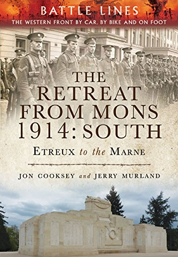 Download The Retreat from Mons 1914: South: The Western Front by Car, by Bike and on Foot PDF