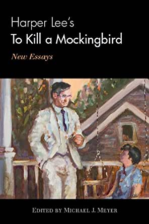 Amazon.com: Harper Lee's To Kill a Mockingbird: New Essays eBook: Michael J. Meyer: Kindle Store