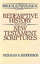 Redemptive History and the New Testament Scriptures (Biblical & Theological Studies)