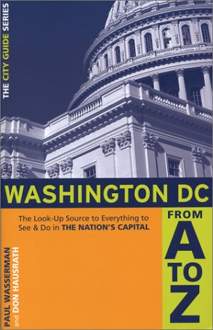 Washington, D.C. From A to Z: The Look-UP Source to Everything to See & Do in the Nation's Capital (City Guide Series) pdf