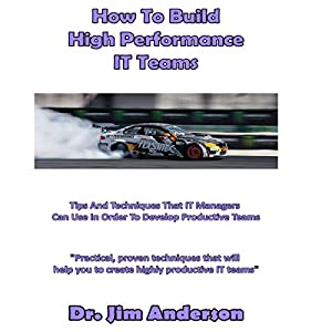 How to Build High Performance IT Teams Audiobook