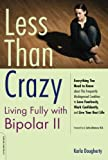 Less than Crazy: Living Fully with Bipolar II (No. 2)