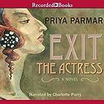 Exit the Actress | Priya Parmar
