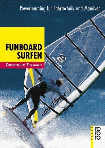 Funboard Surfen. Powerlearning für Fahrtechnik und Manöver.