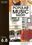 Popular Music Theory: Advance Level Grades 6 To 8, Camilla Sheldon and Tony Skinner, 1898466467