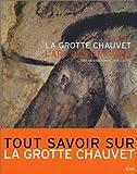 La Grotte Chauvet : L'art des origines