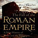 The Fall of the Roman Empire: A New History of Rome and the Barbarians Audiobook by Peter Heather Narrated by Allan Robertson