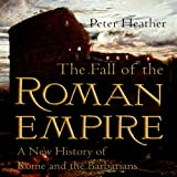 Front cover for the book The Fall of the Roman Empire: A New History of Rome and the Barbarians by Peter Heather