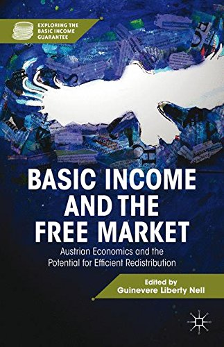 Basic Income and the Free Market: Austrian Economics and the Potential for Efficient Redistribution (Exploring the Basic