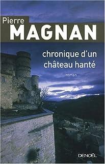 Chronique d'un château hanté, Magnan, Pierre