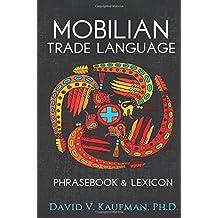 Mobilian Trade Language Phrasebook and Lexicon