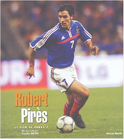 Robert Pirès : le film de Robby 7