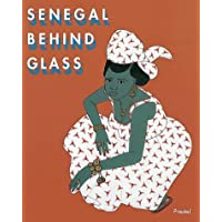 Senegal Behind Glass: Images of Religious and Daily Life (African Art)