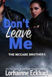 Don't Leave Me (The McCabe Brothers Book 6)