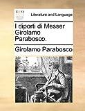 I Diporti Di Messer Girolamo Parabosco, Girolamo Parabosco, 1170804527