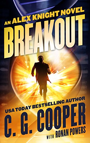 Breakout (Alex Knight Book 1) by [Cooper, C. G., Powers, Ronan]