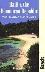 Haiti and the Dominican Republic: The Island of Hispaniola (Bradt Travel Guide Haiti & the Dominican Republic: The Island of Hispaniola)