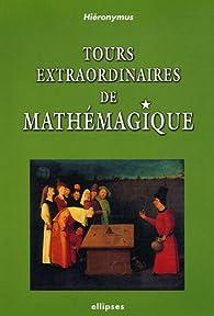Tours extraordinaires de Mathémagique par Jean Hladik