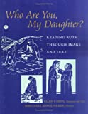 Who Are You, My Daughter?, Ellen F. Davis, 0664223745