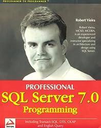 Professional SQL Server 7.0 Programming; with English Query, OLAP, Datawarehousing, DTS, and Transact-SQL (TSQL)