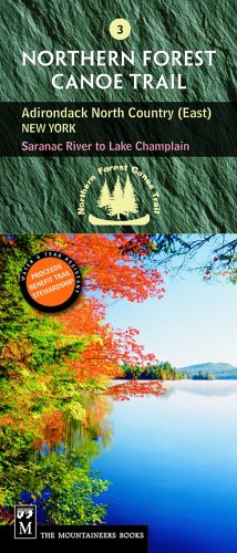 Northern Forest Canoe Trail #3 - Adirondack North Country, East: New York: Saranac River to Lake Champlain (Northern Forest Canoe Trail Maps) ()
