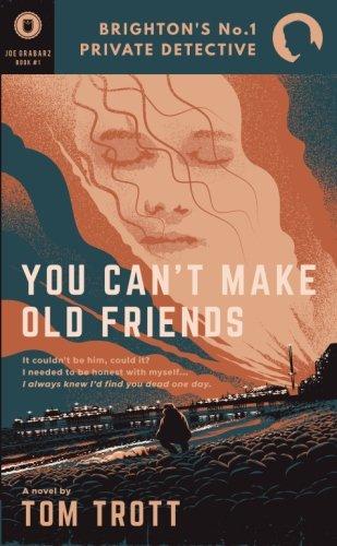 You Can't Make Old Friends (Joe Grabarz)
